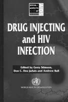 Gerry V. Stimson~Don C. Des Jarlais~Andrew Ball - Drug Injecting and HIV Infection: Global Dimensions and Local Responses (Social Aspects of AIDS S.) - 9781857288254 - KT00000130