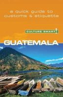 Vaughn, Lisa - Guatemala - Culture Smart! - 9781857333480 - V9781857333480