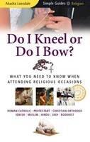 Lonsdale, Akasha - Do I Kneel or Do I Bow? (Simple Guides) - 9781857335248 - V9781857335248