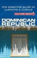 Bedggood, Ginnie, Benady, Ilana - Dominican Republic - Culture Smart!: The Essential Guide to Customs & Culture - 9781857335279 - V9781857335279