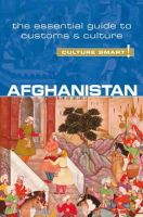 Afroz, Nazes, Najib, Moska - Afghanistan - Culture Smart!: The Essential Guide to Customs & Culture - 9781857336795 - V9781857336795