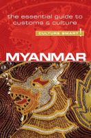 May, Kyi Kyi, Nugent, Nicholas - Myanmar - Culture Smart!: The Essential Guide to Customs & Culture - 9781857336979 - V9781857336979
