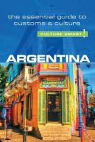 Robert Andrew Hamwee, Culture Smart! - Argentina - Culture Smart!: The Essential Guide to Customs & Culture - 9781857337051 - 9781857337051