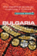 Tzvetkova, Juliana - Bulgaria - Culture Smart!: The Essential Guide to Customs & Culture - 9781857337136 - V9781857337136