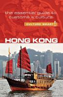 Chan, Vickie, Vickers, Clare - Hong Kong - Culture Smart!: The Essential Guide to Customs & Culture - 9781857338690 - V9781857338690