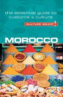 York, Jillian - Morocco - Culture Smart!: The Essential Guide to Customs & Culture (Simple Guides) - 9781857338713 - V9781857338713
