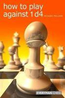 Palliser, Richard - How to Play Against 1 D4 - 9781857446166 - V9781857446166