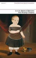 Lucie Brock-Broido - Soul Keeping Company: Selected Poems - 9781857548402 - V9781857548402