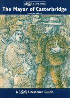 Stewart Martin~John Mahoney~Stewart Mertin~Hugh Marshall~Ian Foulis - Letts Explore Mayor of Casterbridge (Letts Literature Guide) - 9781857582574 - KHS0056429