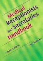 Robbins, Mari - Medical Receptionists and Secretaries Handbook - 9781857757262 - V9781857757262
