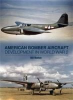 Norton, William - American Bomber Aircraft Development in World War 2 - 9781857803303 - V9781857803303