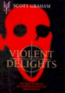 Graham, Scott - Violent Delights - 9781857821963 - KEX0296848