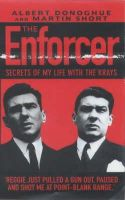 Albert Donoghue, Martin Short - The Enforcer: Secrets of My Life with the Krays - 9781857825251 - V9781857825251