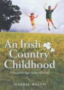 Walsh, Marrie - An Irish Country Childhood: Memories of a Bygone Age - 9781857825862 - KOC0023825