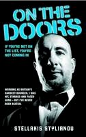 Stellakis Stylianou - On the Doors: The Terrifying True Story of Britain's Hardest Bouncer.A Real Eye Opener.' The People - 9781857826661 - V9781857826661