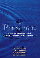 Senge, Peter M., Jaworski, Joseph, Scharmer, C. Otto, Flowers, Betty Sue - Presence: Exploring Profound Change in People, Organizations and Society - 9781857883558 - V9781857883558