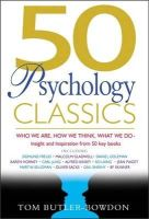 Butler-Bowdon, Tom, Butler-Bowdon, Tom - 50 Psychology Classics: Who We Are, How We Think, What We Do; Insight and Inspiration from 50 Key Books - 9781857883862 - KHN0001042