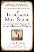 Reiswig, Gary - The Thousand Mile Stare. One Family's Journey Through the Struggle and Science of Alzheimer's.  - 9781857885361 - V9781857885361