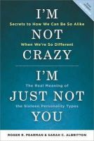 Pearman, Roger R., Albritton, Sarah C. - I'm Not Crazy, I'm Just Not You: The Real Meaning of the Sixteen Personality Types - 9781857885521 - V9781857885521