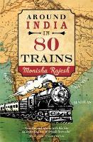 Rajesh, Monisha - Around India in 80 Trains - 9781857886443 - V9781857886443