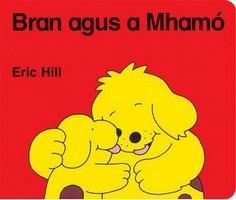 Eric Hill - Bran agus a Mhamó - 9781857917208 - 9781857917208