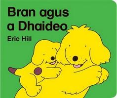 Eric Hill - Bran agus a Dhaideo - 9781857917215 - 9781857917215