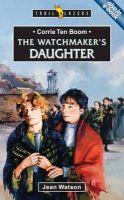 Watson, Jean - Corrie Ten Boom: The Watchmaker's Daughter (Trailblazers) - 9781857921168 - V9781857921168