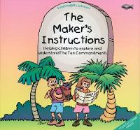 S Knights-Johnson - The Maker's Instructions: Helping Children to Explore and Understand the Ten commandments - 9781857923698 - V9781857923698