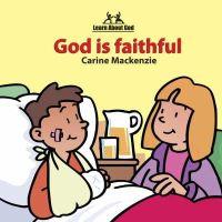 MacKenzie, Carine - God Is Faithful (Learn about God) - 9781857924817 - V9781857924817
