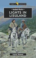 Howat, Irene - Isobel Kuhn: Lights in Lisu Land - 9781857926101 - V9781857926101