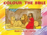 Carine MacKenzie - Colour the Bible Book 2: Ezra - Daniel (Bible Art) - 9781857927627 - V9781857927627