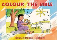 Carine MacKenzie - Colour the Bible Book 3: Hosea - Malachi (Bible Art) - 9781857927634 - V9781857927634