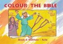 Carine MacKenzie - Colour the Bible Book 4: Matthew - Mark (Bible Art) - 9781857927641 - V9781857927641