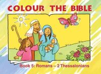 Carine MacKenzie - Colour the Bible Book 5: Romans - Thesalonians (Bible Art) - 9781857927658 - V9781857927658