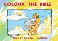 Carine MacKenzie - Colour the Bible Book 6: 1 Timothy - Revelation (Bible Art) - 9781857927665 - V9781857927665