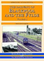 Mcloughlin, Barry - The Railways of Blackpool and the Fylde: Pt. 1 (Railway Heritage) - 9781857941241 - V9781857941241