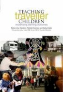 Danaher, Patrick Alan; Coombes, Phyllida; Kiddle, Cathy - Teaching Traveller Children - 9781858563770 - V9781858563770