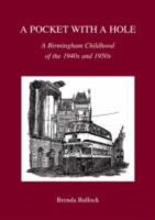 Brenda Bullock - A Pocket with a Hole: A Birmingham Childhood of the 1940s and 1950s - 9781858582931 - V9781858582931