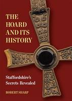 Sharp, Robert - The Hoard and its History - 9781858585475 - V9781858585475