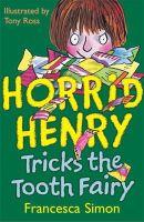 Simon, Francesca - Horrid Henry Tricks the Tooth Fairy - 9781858813714 - V9781858813714