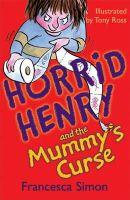 Simon, Francesca - Horrid Henry and the Mummy's Curse - 9781858818245 - KST0013125