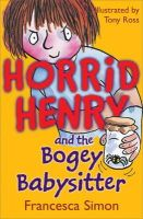 Simon, Francesca - Horrid Henry and the Bogey Babysitter - 9781858818269 - KIN0004589