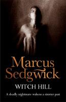 Sedgwick, Marcus - Witch Hill - 9781858818832 - KEX0215425