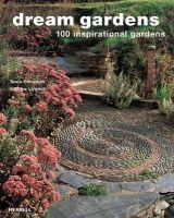 Tania Compton, Andrew Lawson - Dream Gardens: 100 Inspirational Gardens - 9781858944869 - V9781858944869