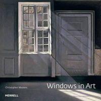 Christopher Masters - Windows in Art - 9781858945545 - V9781858945545