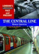 Griffiths, Robert - The Central Line - 9781858952178 - V9781858952178