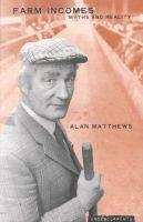 Matthews, Alan - MATTHEWS: FARM INCOMES (R) - 9781859182413 - V9781859182413