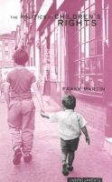 Martin, Frank - The Politics of Children's Rights (Undercurrents) - 9781859182727 - KRA0003909