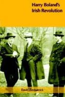David Fitzpatrick - Harry Boland's Irish Revolution - 9781859183861 - V9781859183861