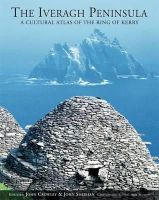John Crowley, John Sheehan - Iveragh Peninsula: A Cultural Atlas of the Ring of Kerry - 9781859184301 - KEX0282646